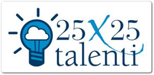 25X25 Talenti - tecnologie e competenze al servizio del sociale